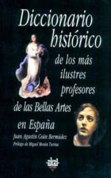 diccionario historico de los mas ilustres profesores de bellas ar tes en españa-juan agustin cean bermudez-9788446016175