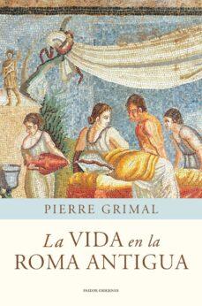 la vida en la roma antigua-pierre grimal-9788449325175