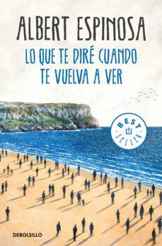 Descargas gratis de torrents para libros LO QUE TE DIRÉ CUANDO TE VUELVA A VER MOBI iBook en español 9788466346375