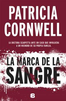 Descargar libro epub gratis LA MARCA DE LA SANGRE (SERIE KAY SCARPETTA 22) de PATRICIA CORNWELL