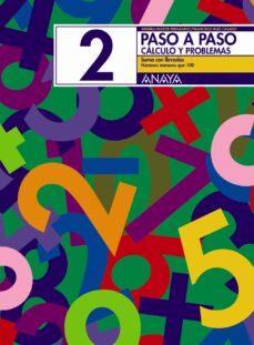 paso a paso 2. calculo y problemas: suma con llevadas-andrea pastor fernandez-francisco ruiz casado-dionisio escobar-9788466713375
