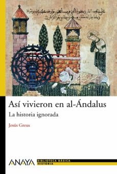 asi vivieron en al-andalus: la historia ignorada-jesus greus-9788466786775