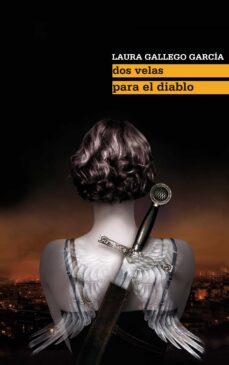 DOS VELAS PARA EL DIABLO de LAURA GALLEGO | Casa del Libro