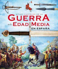 atlas ilustrado de la guerra en la edad media en españa-ruben saez abad-9788467727975