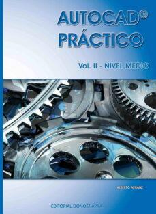 Descargar AUTOCAD PRACTICO VOL. II gratis pdf - leer online