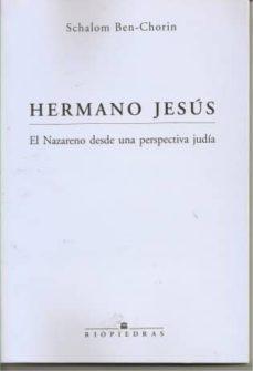 Permacultivo.es Hermano Jesus: El Nazareno Desde Una Perspectiva Judia Image
