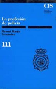 la profesion de policia-manuel martin fernandez-9788474761375