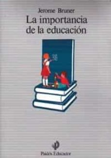 la importancia de la educacion (6ª ed.)-jerome bruner-9788475094175