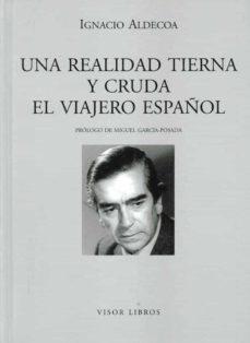 Libros en ingles en pdf descarga gratuita UNA REALIDAD TIERNA Y CRUDA: EL VIAJERO ESPAÑOL