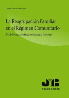 la reagrupación familiar en el régimen comunitario (ebook)-diana marin consarnau-9788476989975