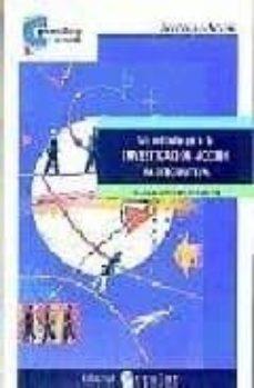 un metodo para la investigacion-accion participativa (3ª ed.)-paloma lopez de ceballos-9788478841875