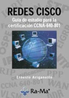 Descargar REDES CISCO: GUIA DE ESTUDIO PARA LA CERTIFICACION CCNA 640-801 gratis pdf - leer online