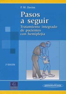 pasos a seguir: tratamiento integrado de pacientes con hemiplejia (2ª ed.)-p.m. davies-9788479036775