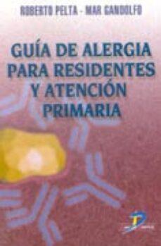 Descargas gratuitas de libros electrónicos pdf GUIA DE ALERGIA PARA RESIDENTES Y ATENCION PRIMARIA de ROBERTO PELTA, MAR GANDOLFO en español ePub iBook