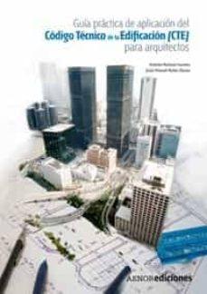 Descargar GUIA PRACTICA DE APLICACION DEL CODIGO TECNICO DE LA EDIFICACION  PARA ARQUITECTOS gratis pdf - leer online