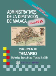 ADMINISTRATIVOS DE LA DIPUTACIÓN DE MÁLAGA TEMARIO VOLUMEN III - VV.AA.   Adahalicante.org