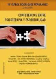 Descarga de libros de google en formato pdf. CONFLUENCIAS ENTRE PSICOTERAPIA Y ESPIRITUALIDAD de MARIA ISABEL RODRIGUEZ FERNANDEZ FB2
