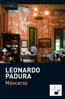 Descargar ebooks para iphone MASCARAS de LEONARDO PADURA 9788483835975 (Literatura española)