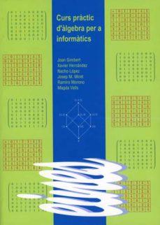 Descargar CURS PRACTIC D ALGEBRA PER A INFORMATICS gratis pdf - leer online
