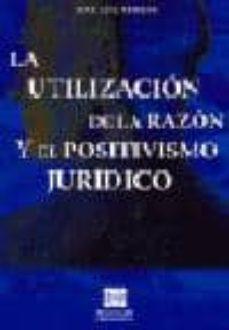 Inmaswan.es La Utilizacion De La Razon Y El Positivismo Juridico Image