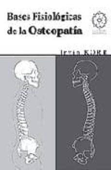 Descargas de libros electrónicos gratis para kindle uk BASES FISIOLOGICAS DE LA OSTEOPATIA  9788488769275 en español de IRVIN KORR