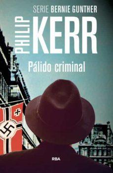 palido criminal (serie bernie gunther 2 / trilogia berlinesa 2)-philip kerr-9788490564875