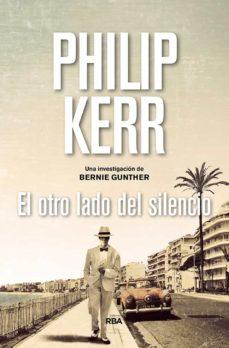 Descargar libros en línea gratis para ipad EL OTRO LADO DEL SILENCIO (SERIE BERNIE GUNTHER 11)