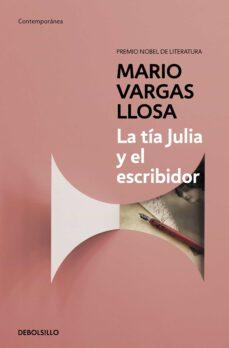 Ebooks archive descargar gratis LA TÍA JULIA Y EL ESCRIBIDOR de MARIO VARGAS LLOSA 9788490625675 PDF CHM RTF (Spanish Edition)