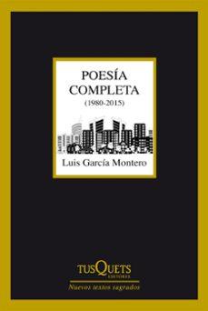 poesia completa (1980-2015)-luis garcia montero-9788490660775