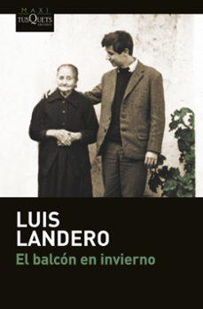 Descargar ebook desde google EL BALCON EN INVIERNO 9788490662175 CHM FB2 PDF en español de LUIS LANDERO