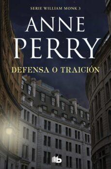 Descarga gratuita de libros en inglés DEFENSA O TRAICIÓN (DETECTIVE WILLIAM MONK 3) de ANNE PERRY
