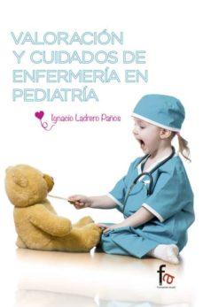 Descarga gratuita de libros de iphone VALORACIÓN Y CUIDADOS DE ENFERMERÍA EN PEDIATRIA 9788490887875