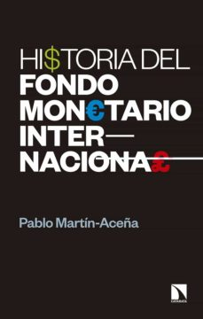 Descargar HISTORIA DEL FONDO MONETARIO INTERNACIONAL gratis pdf - leer online