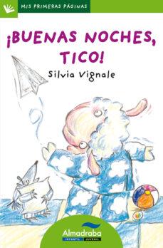 Valentifaineros20015.es ¡Buenas Noches, Tico! (Primeras Paginas - Lp: Letra De Palo) Image