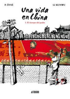 una vida en china nº 1: el tiempo del padre-p. otie-9788492769575