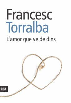 l'amor que ve de dins (ebook)-francesc torralba-9788492907175