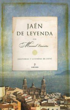 Descarga gratuita de libros de lectura en línea. JAEN DE LEYENDA  de MANUEL LAURIÑO