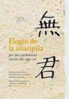 Descargar ELOGIO DE LA ANARQUIA: POR DOS EXCENTRICOS CHINOS DEL SIGLO III gratis pdf - leer online