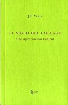 el siglo del collage-jose francisco yvars-9788493990275