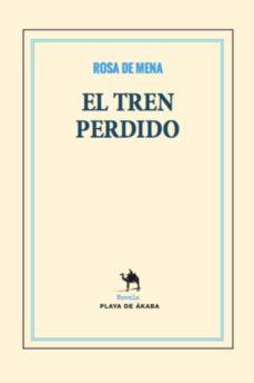 EL TREN PERDIDO - ROSA DE MENA | Triangledh.org