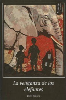 Libros de computadora gratis en línea para descargar LA VENGANZA DE LOS ELEFANTES (Literatura española)