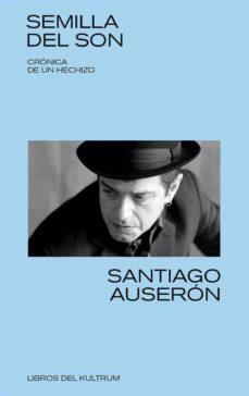 Descargar SEMILLA DEL SON: CRONICA DE UN HECHIZO gratis pdf - leer online