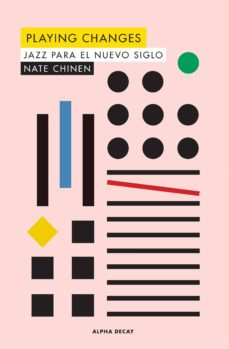 Descargar gratis kindle books torrents PLAYING CHANGES: JAZZ PARA EL NUEVO SIGLO CHM RTF PDB (Spanish Edition) de NATE CHINEN