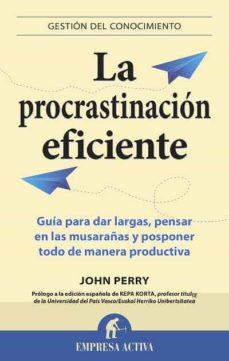 la procrastinacion eficiente-john perry-9788496627475