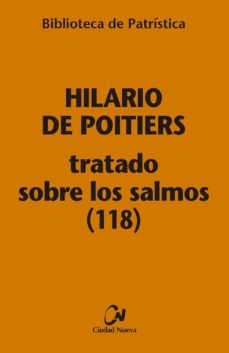 Descarga gratuita de nuevos audiolibros. TRATADO SOBRE LOS SALMOS (118) [BPA, 113] de HILARIO DE POITIERS 9788497154475