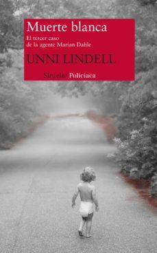 muerte blanca-unni lindell-9788498417975