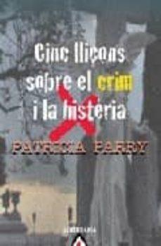 Padella.mx Cinc Lliçons Sobre El Crim I La Histeria Image