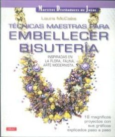 tecnicas maestras para embellecer bisuteria: inspiradas en la flo ra, fauna, arte modernista-laura mccabe-9788498741575