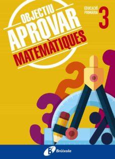 Followusmedia.es Objectiu Aprovar Matemàtiques 3 Primària Image