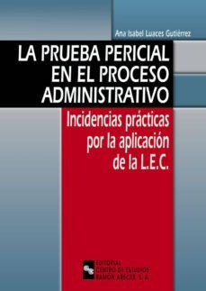 la prueba pericial en el proceso administrativo (ebook)-ana isabel luaces gutierrez-9788499619675